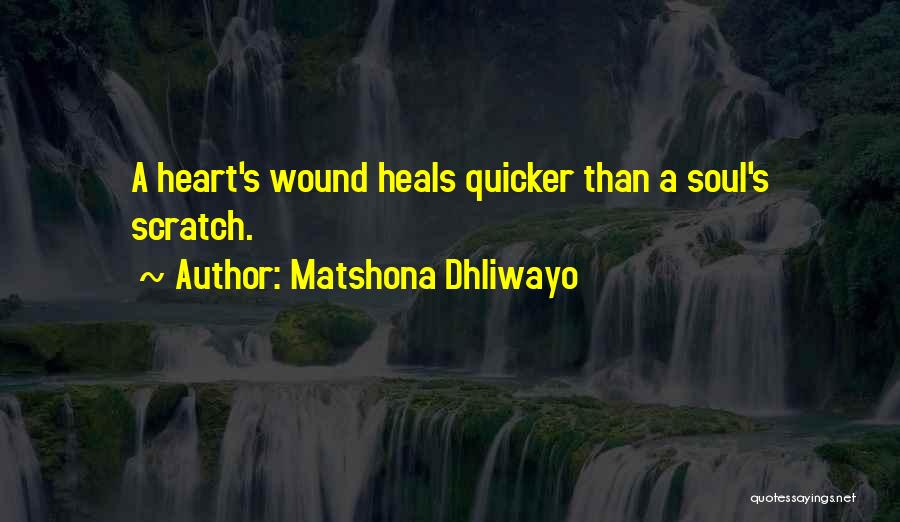 Pain Heals Quotes By Matshona Dhliwayo