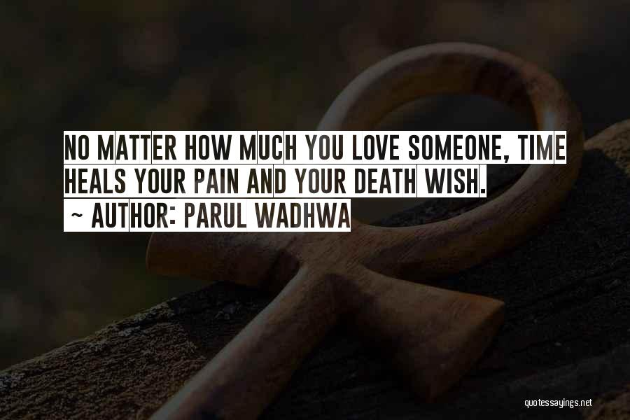 Pain Heals Quotes By Parul Wadhwa