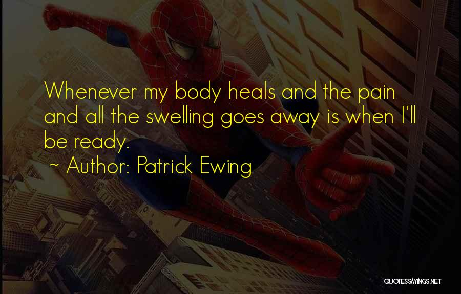 Pain Heals Quotes By Patrick Ewing