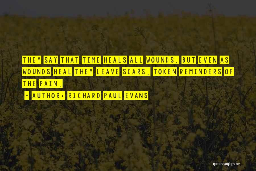 Pain Heals Quotes By Richard Paul Evans
