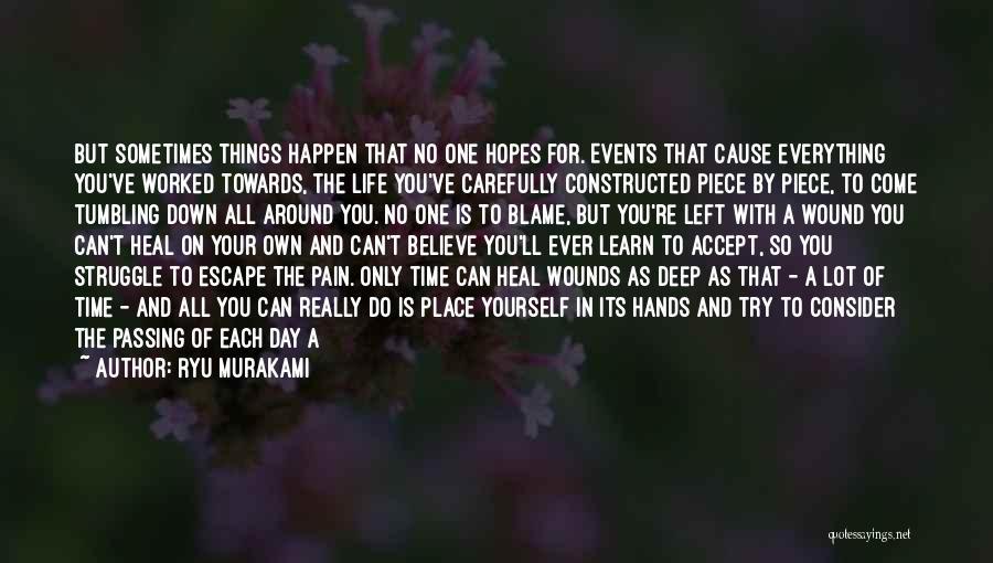 Pain Heals Quotes By Ryu Murakami