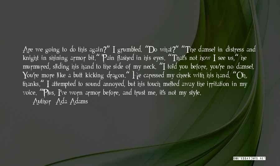 Pain In Eyes Quotes By Ada Adams