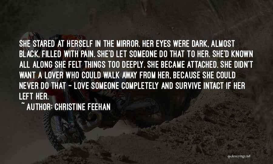 Pain In Eyes Quotes By Christine Feehan