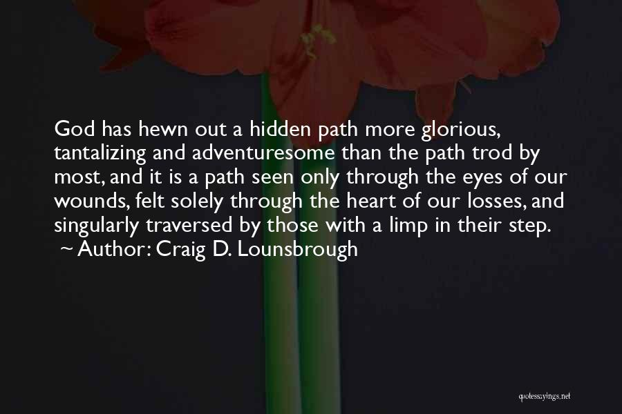 Pain In Eyes Quotes By Craig D. Lounsbrough