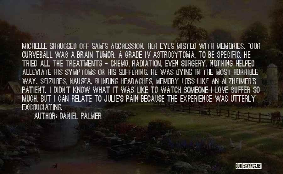 Pain In Eyes Quotes By Daniel Palmer