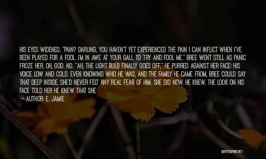 Pain In Eyes Quotes By E. Jamie