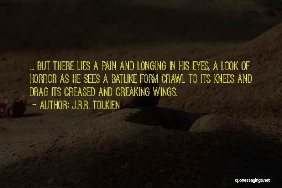 Pain In Eyes Quotes By J.R.R. Tolkien