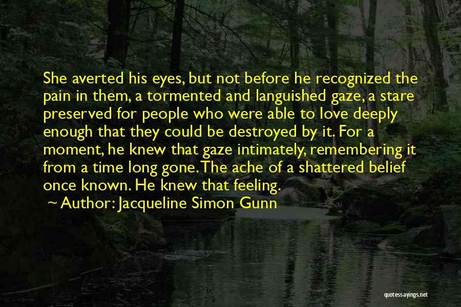 Pain In Eyes Quotes By Jacqueline Simon Gunn