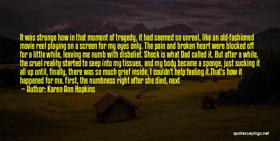 Pain In Eyes Quotes By Karen Ann Hopkins
