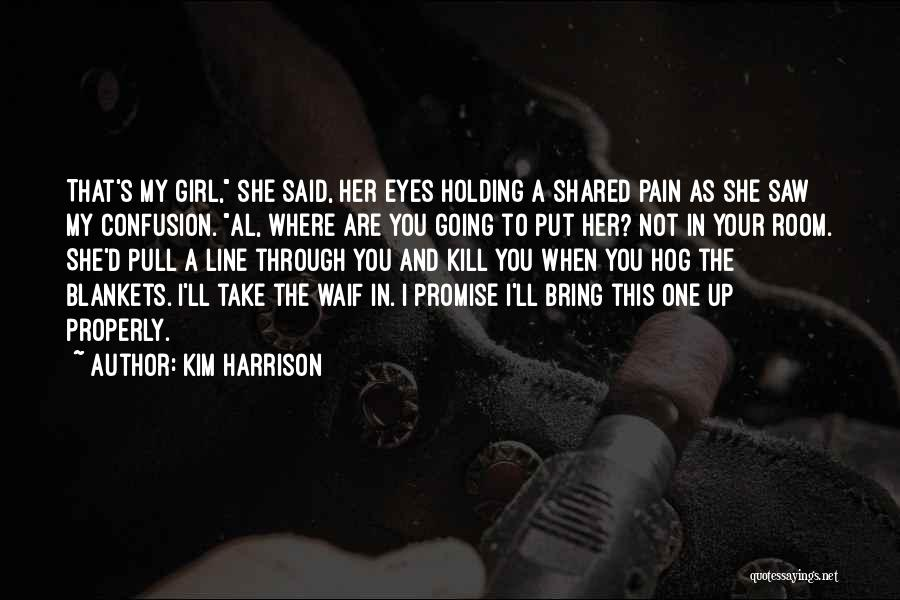 Pain In Eyes Quotes By Kim Harrison