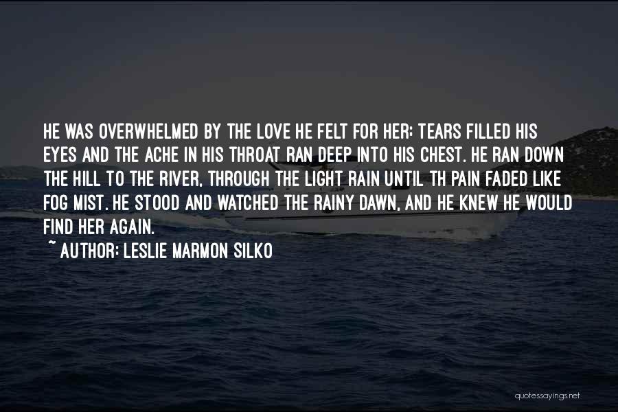 Pain In Eyes Quotes By Leslie Marmon Silko