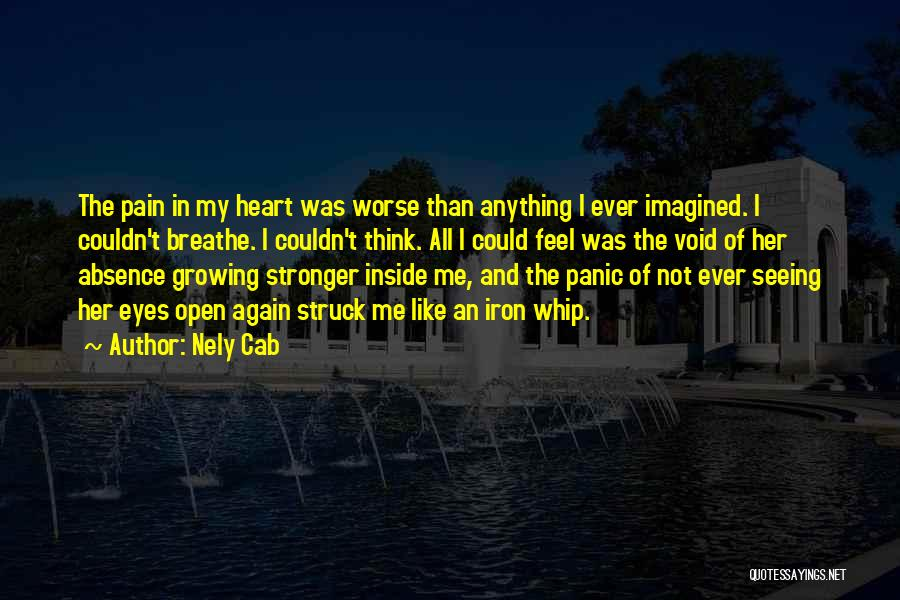 Pain In Eyes Quotes By Nely Cab