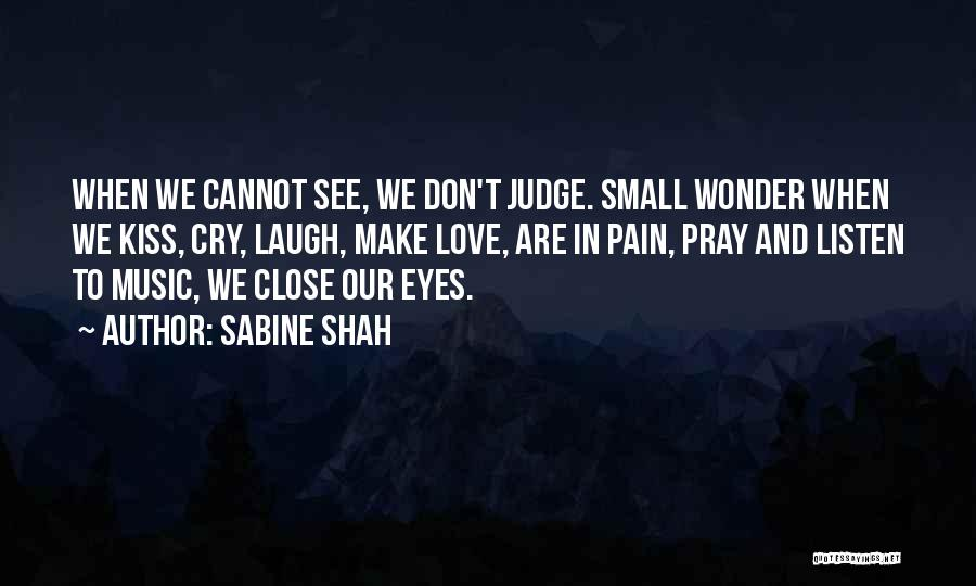 Pain In Eyes Quotes By Sabine Shah