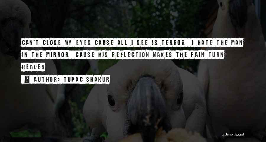 Pain In Eyes Quotes By Tupac Shakur