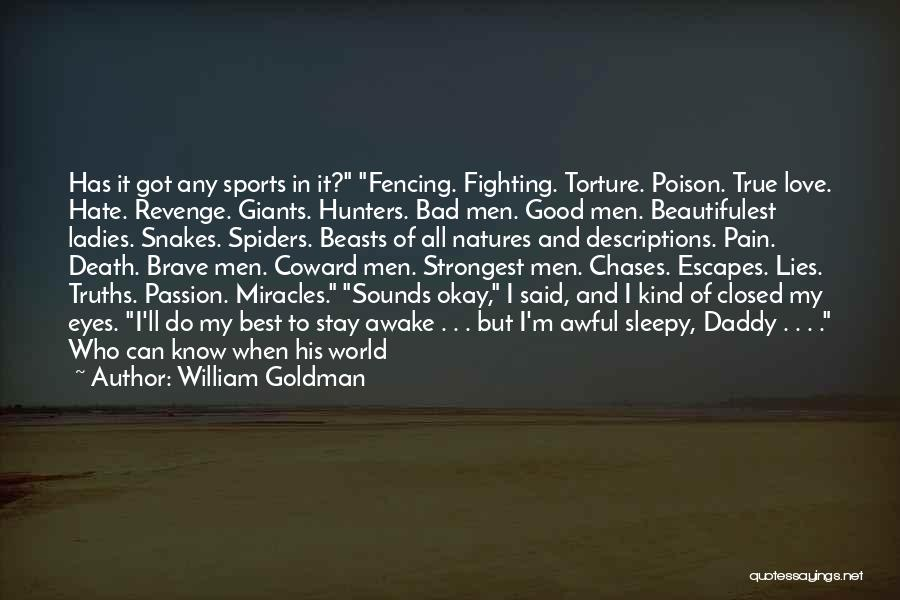 Pain In Eyes Quotes By William Goldman