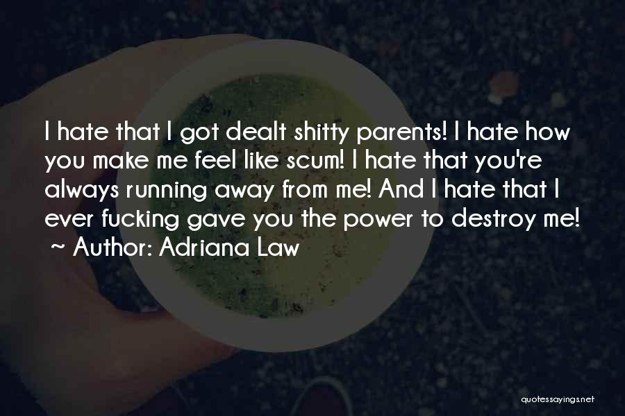 Pain Please Go Away Quotes By Adriana Law