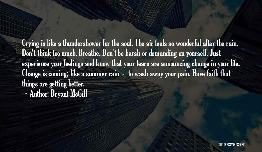 Pain Please Go Away Quotes By Bryant McGill