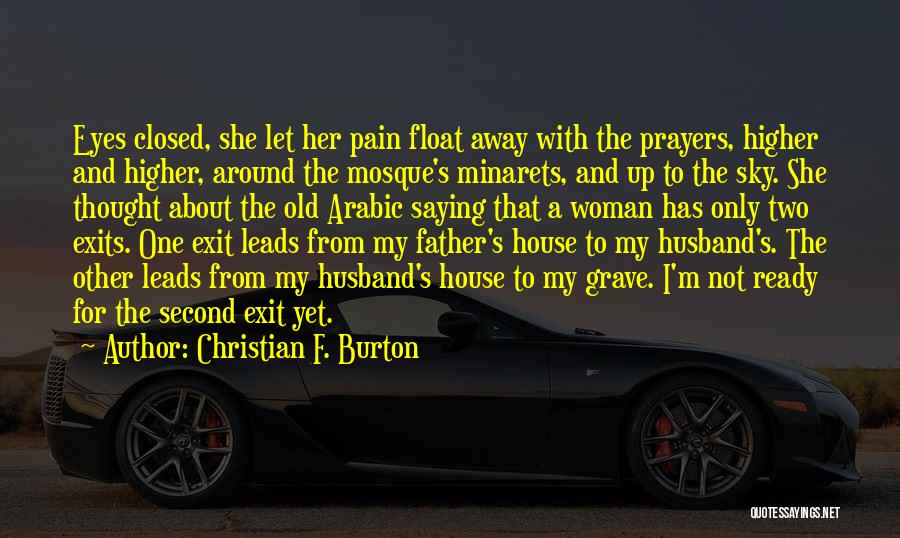 Pain Please Go Away Quotes By Christian F. Burton