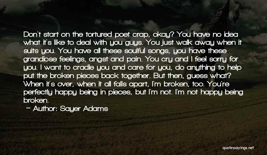 Pain Please Go Away Quotes By Sayer Adams