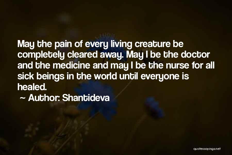 Pain Please Go Away Quotes By Shantideva
