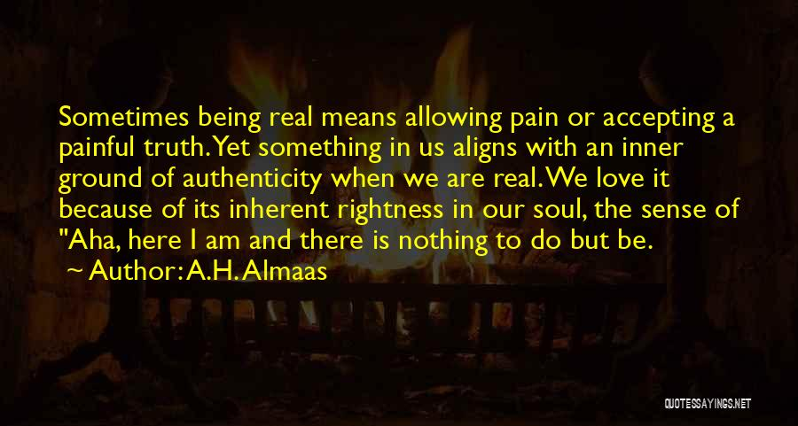 Painful Soul Quotes By A.H. Almaas