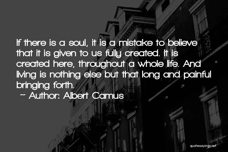Painful Soul Quotes By Albert Camus