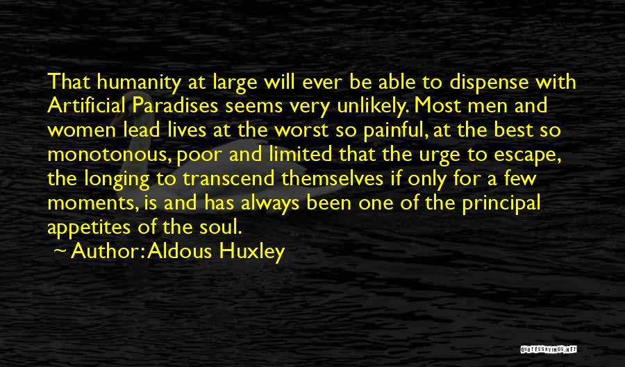 Painful Soul Quotes By Aldous Huxley