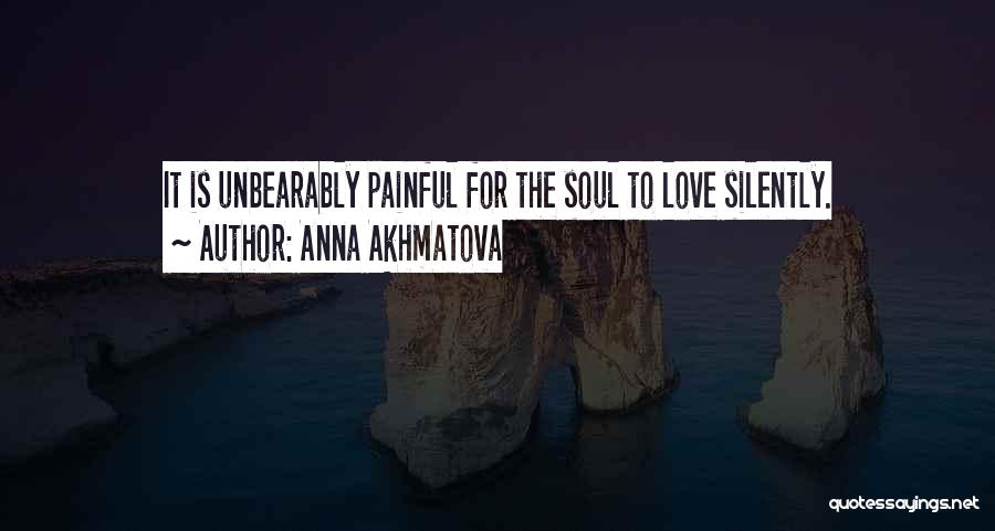 Painful Soul Quotes By Anna Akhmatova