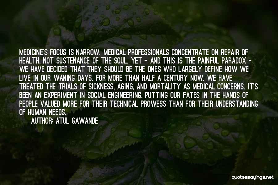 Painful Soul Quotes By Atul Gawande
