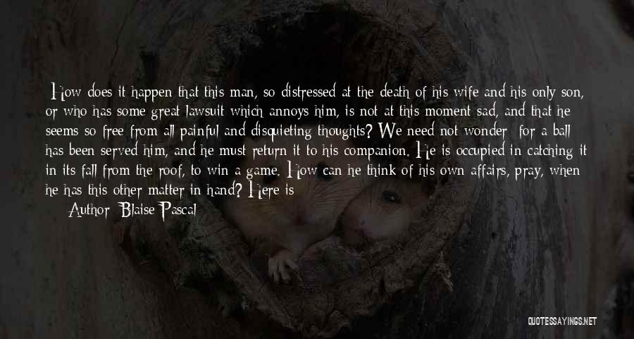 Painful Soul Quotes By Blaise Pascal