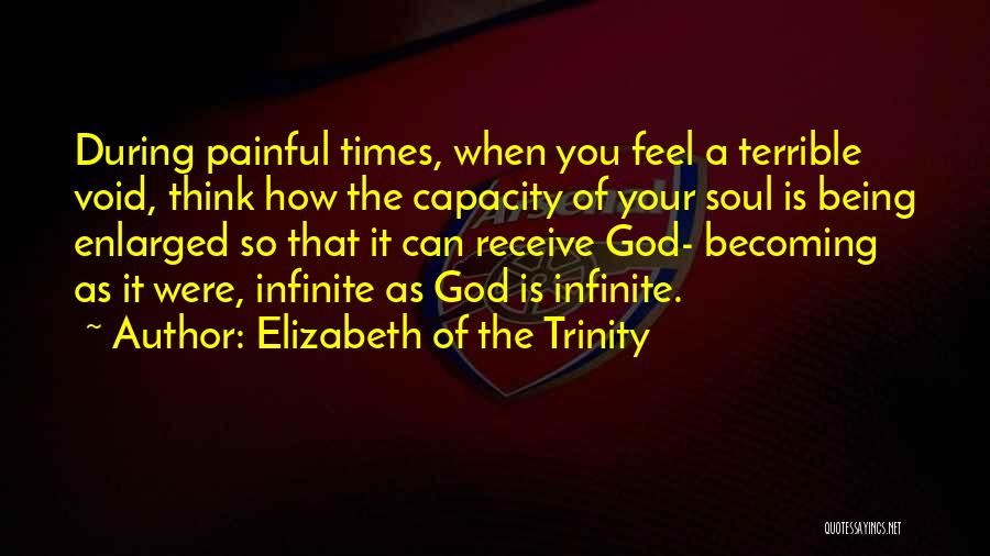 Painful Soul Quotes By Elizabeth Of The Trinity