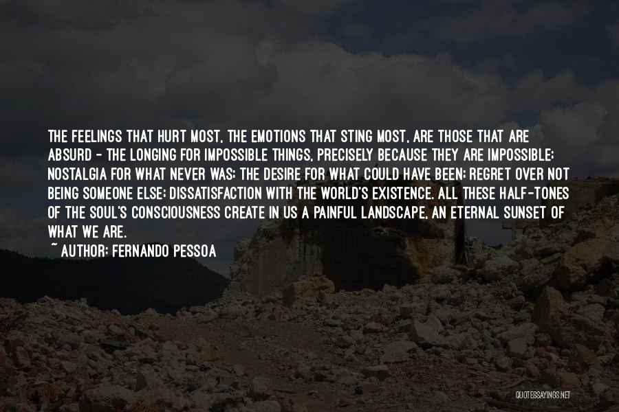 Painful Soul Quotes By Fernando Pessoa