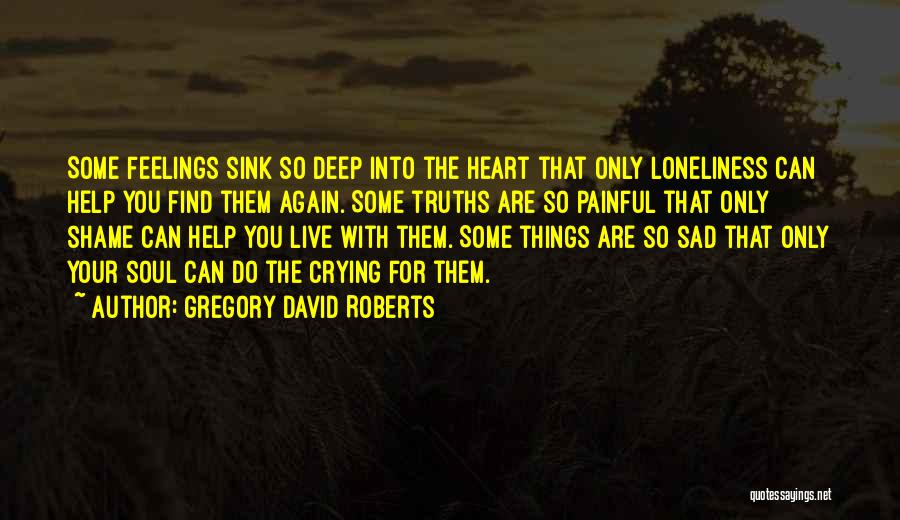 Painful Soul Quotes By Gregory David Roberts