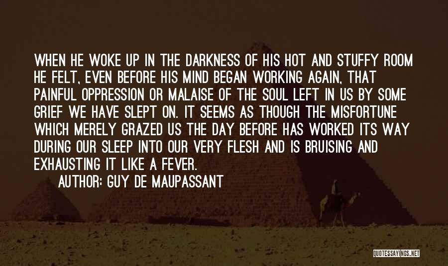 Painful Soul Quotes By Guy De Maupassant