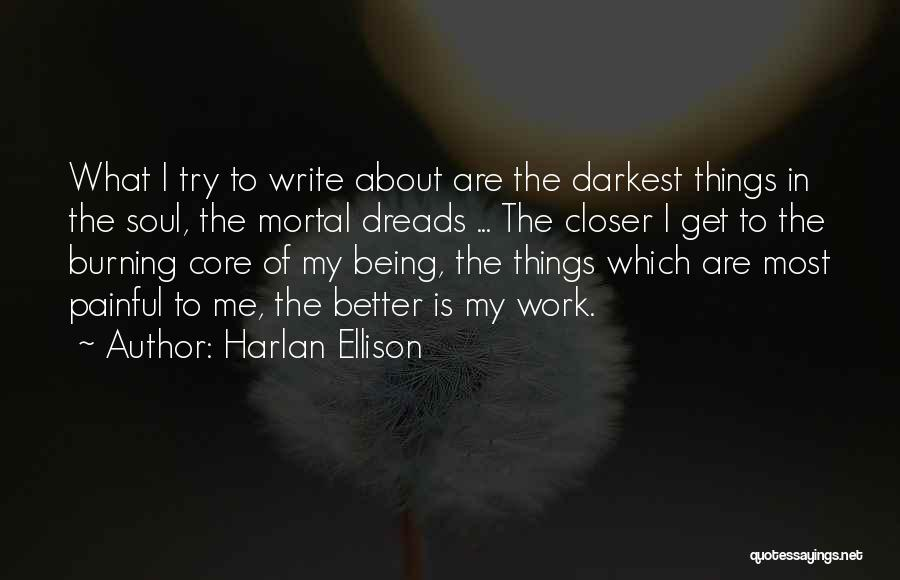 Painful Soul Quotes By Harlan Ellison