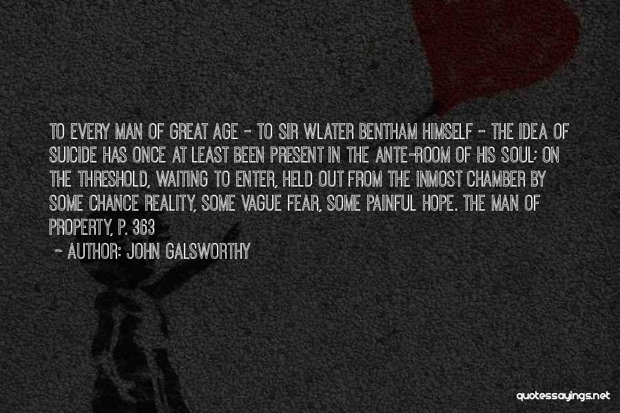 Painful Soul Quotes By John Galsworthy