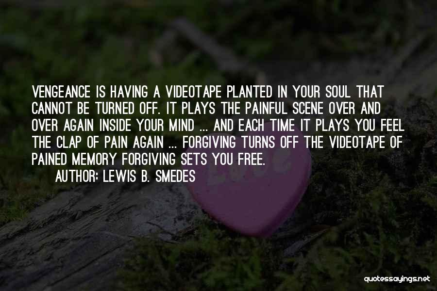 Painful Soul Quotes By Lewis B. Smedes