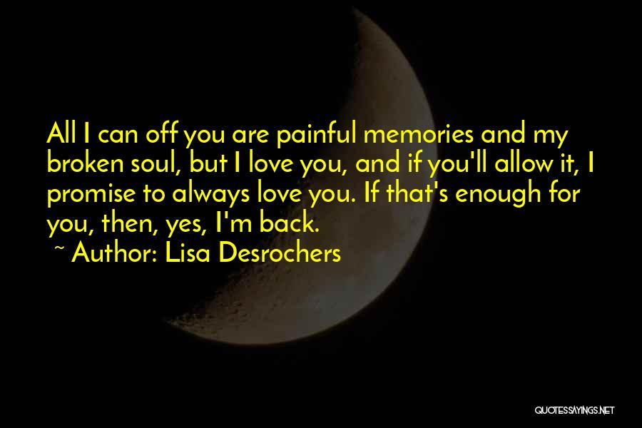 Painful Soul Quotes By Lisa Desrochers
