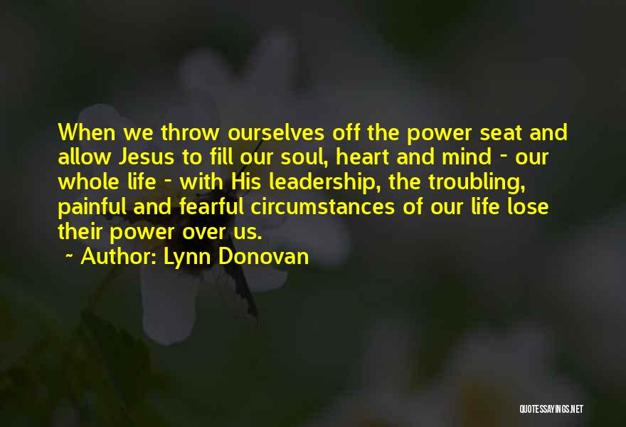 Painful Soul Quotes By Lynn Donovan