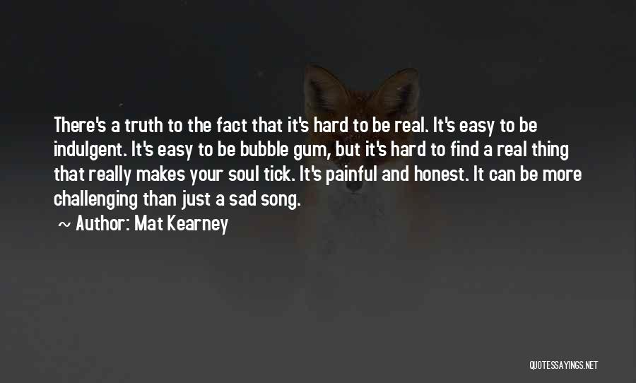 Painful Soul Quotes By Mat Kearney