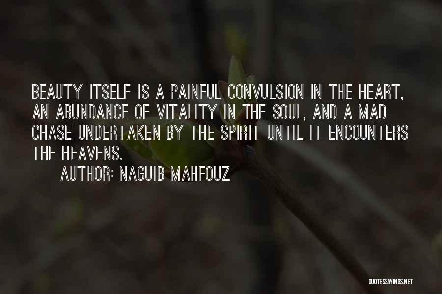 Painful Soul Quotes By Naguib Mahfouz