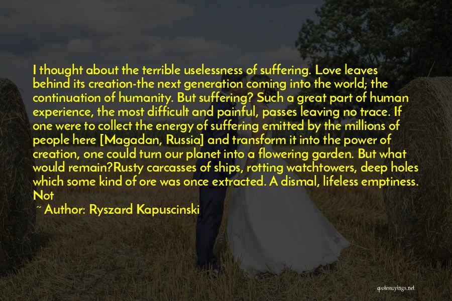 Painful Soul Quotes By Ryszard Kapuscinski