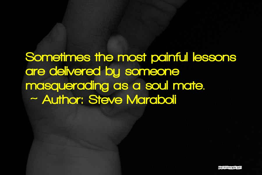 Painful Soul Quotes By Steve Maraboli