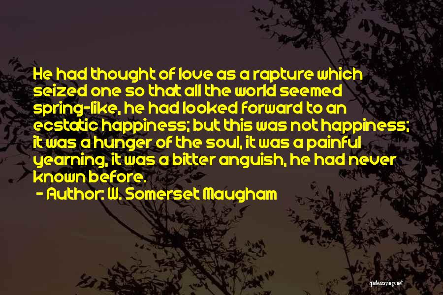Painful Soul Quotes By W. Somerset Maugham