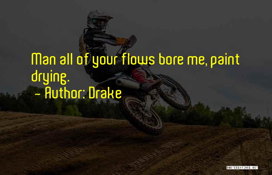 Paint Drying Quotes By Drake