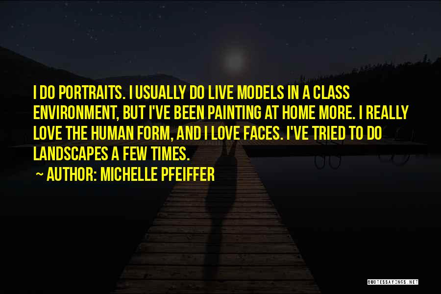 Painting Portraits Quotes By Michelle Pfeiffer