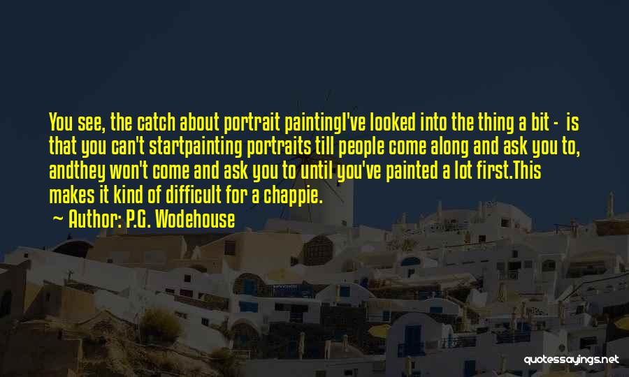 Painting Portraits Quotes By P.G. Wodehouse
