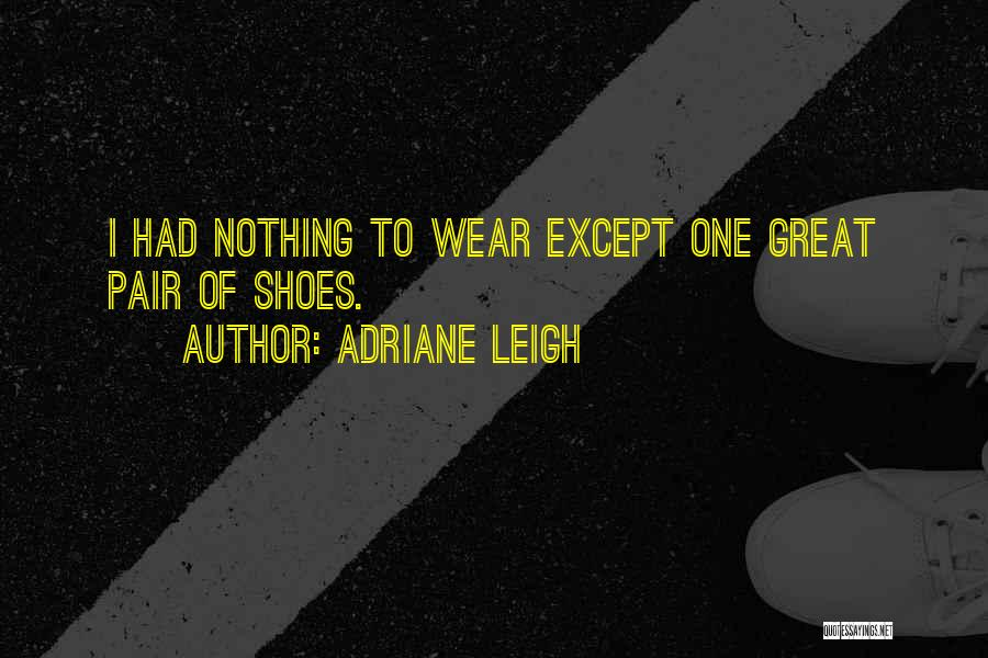 Pair Of Shoes Quotes By Adriane Leigh