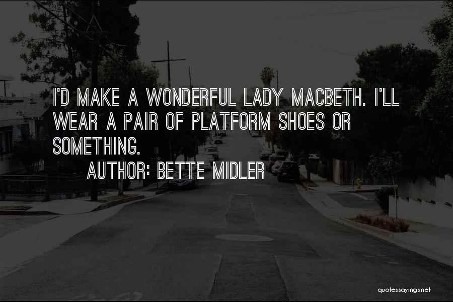 Pair Of Shoes Quotes By Bette Midler