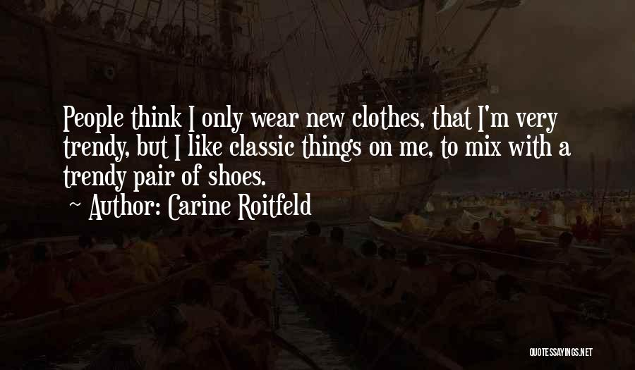 Pair Of Shoes Quotes By Carine Roitfeld